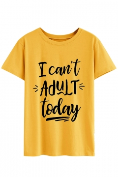 Funny Letter I CAN'T ADULT TODAY Pattern Round Neck Short Sleeve Casual Tee