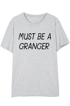 New Trendy Letter MUST BE A GRANGER Printed Round Neck Short Sleeve Unisex Cotton Tee