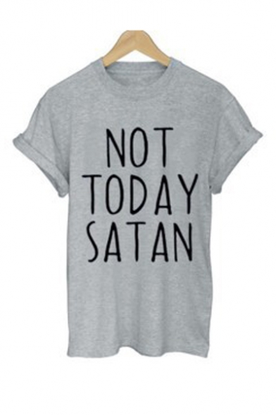 NOT TODAY SATAN Letter Printed Short Sleeve Round Neck Tee