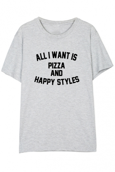 PIZZA I ALL AND Tee Round Neck HAPPY Short WANT Sleeve STYLES IS St7d7