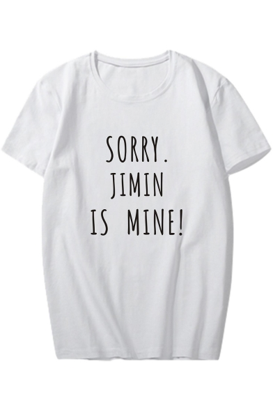 Short Sleeve MINE JIMIN Neck IS Tee Printed Letter SORRY Round 0RZagwnq