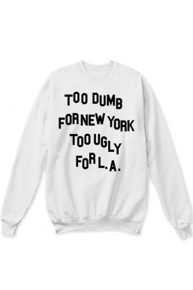 Round Sweatshirt Sleeve TOO FOR DUMB Letter NEW Neck YORK Long Printed FAFYqa