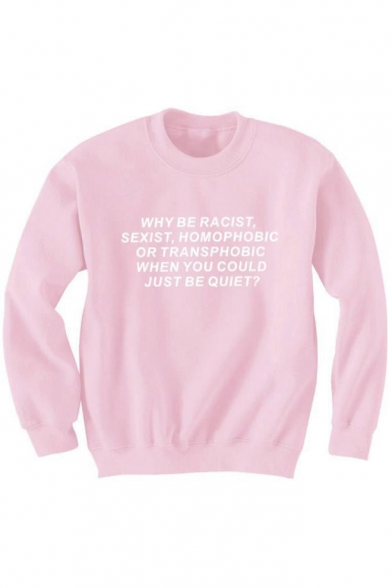 Sweatshirt Sleeve Long Letter Neck BE RACIST Printed WHY Round wZqzp8px