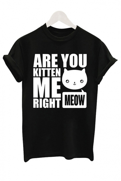 ARE YOU KITTEN ME Letter Cat Printed Round Neck Short Sleeve Tee