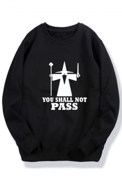 YOU SHALL NOT PASS Letter Character Printed Round Neck Long Sleeve Sweatshirt