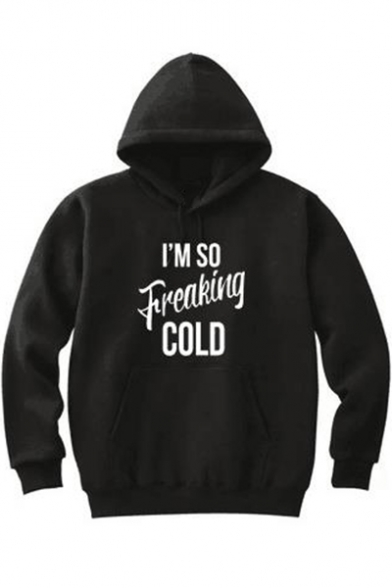 I'M SO FREAKING COLD Letter Print Long Sleeve Hoodie