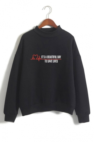 Trendy Heart Electrocardiogram Pattern Letter IT' BEAUTIFUL DAY TO SAVE LIVES Long Sleeve Mock Neck Sweatshirt, Black;pink;white;gray;navy, LC492751