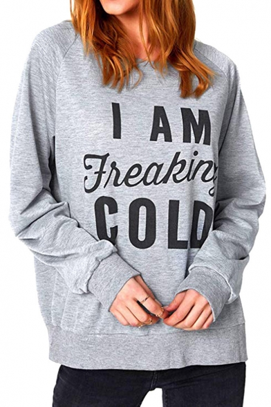 Trendy Letter I AM FREAKING COLD Printed Round Neck Long Sleeve Gray Casual Relaxed Sweatshirt