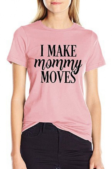 Letter I MAKE MOMMY MOVES Printed Crewneck Short Sleeve Regular Fitted T-Shirt