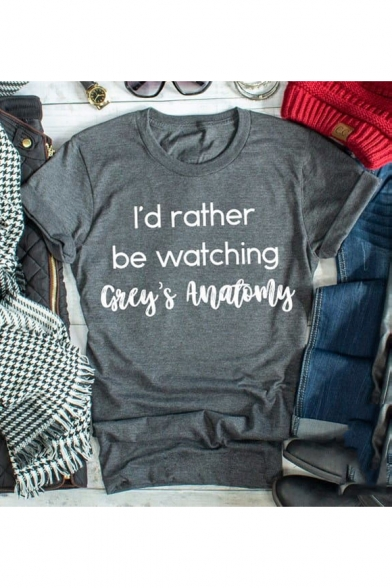 Gray Letter I'D RATHER BE WATCHING Printed Short Sleeve Round Neck Tee