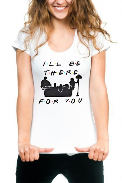 Friends Series Short Sleeve Round Neck Letter I'LL BE THERE FOR YOU Printed White Tee