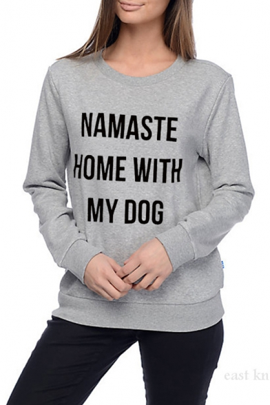 NAMASTE HOME WITH MY DOG Letter Round Neck Long Sleeve Grey Fitted Sweatshirt