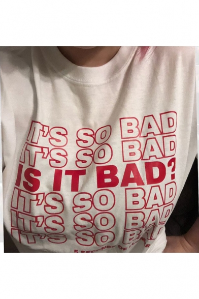 Street Style Letter IT'S SO BAD IS IT BAD Printed Round Neck Short Sleeve White Cotton Tee