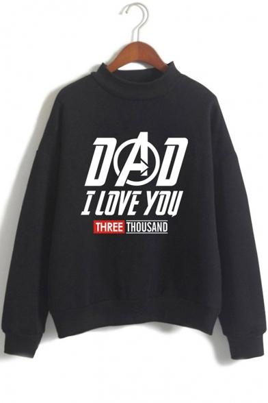 New Stylish Letter DAD I LOVE YOU THREE THOUSAND Mock Neck Long Sleeve Pullover Sweatshirt
