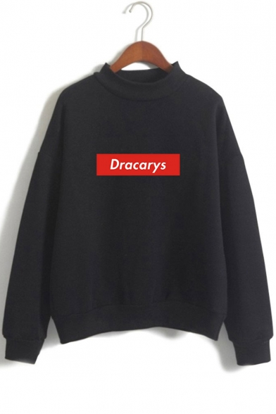 Basic Simple Letter DRACARYS Printed Mock Neck Long Sleeve Casual Relaxed Sweatshirt
