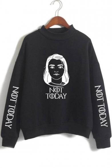 Popular Figure Letter NOT TODAY Mock Neck Long Sleeve Pullover Sweatshirt