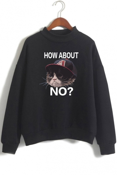 Basic Mock Neck Long Sleeve HOW ABOUT NO Grumpy Cat Casual Pullover Sweatshirt