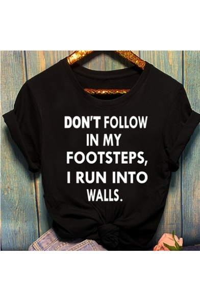 Fashion Street Letter DON'T FOLLOW IN MY FOOTSTEPS Printed Short Sleeve Casual Loose Tee