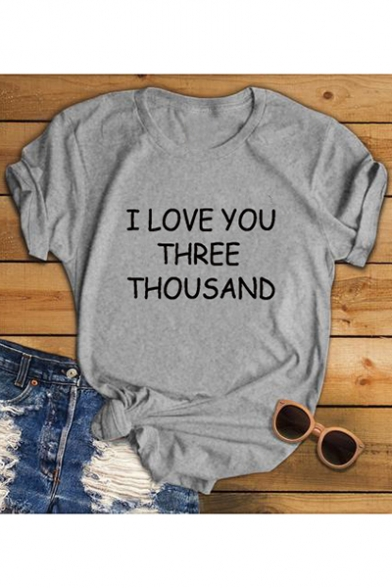 Popular Simple Letter I LOVE YOU THREE THOUSAND Print Round Neck Short Sleeve Tee