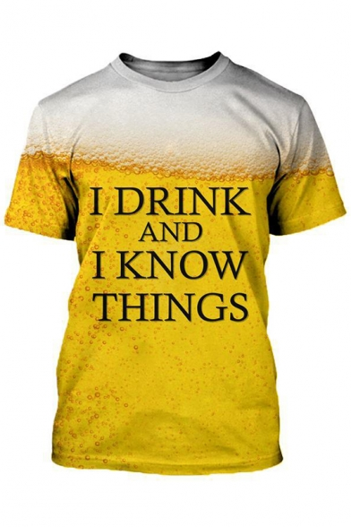 3D I DRINK AND I KNOW THINGS Letter Print Round Neck Short Sleeve Yellow T-Shirt