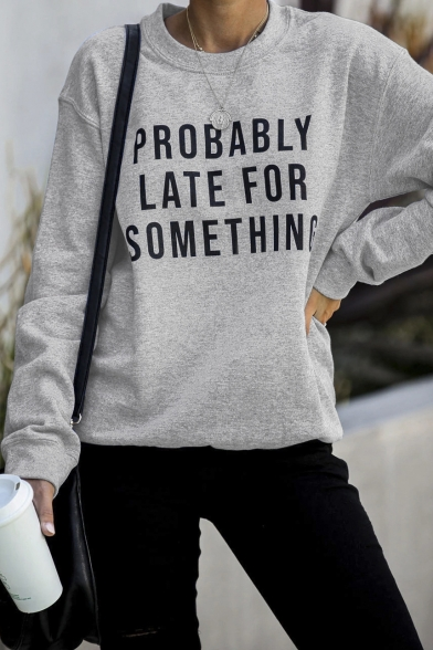 Letter PEOBABLY LATE FOR SOMETHING Printed Long Sleeve Fitted Plain Pullover Sweatshirt, LC565580, Black;burgundy;gray