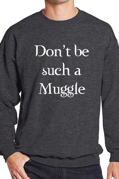 Mens Casual Letter DON'T BE SUCH A MUGGLE Printed Long Sleeve Regular Pullover Sweatshirt