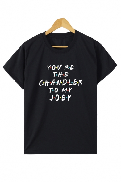 Popular Letter YOU'RE THE CHANDLER TO MY JOEY Printed Short Sleeve Regular Fit Leisure T-Shirt, Black;burgundy;dark green;dark navy;green;orange;pink;red;royal blue;white;rose red;gray;purple;yellow;army green;olive;lake blue;sky blue, LC567489