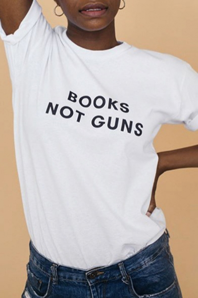 Simple Letter BOOKS NOT GUNS Printed Short Sleeves Round Neck White Casual Tee, LC583415