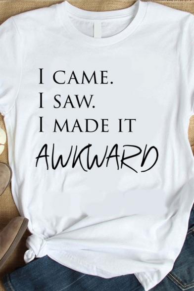 I CAME I SAW I MADE IT AWKWARD Printed Short Sleeve Round Neck White Tee, LC582897