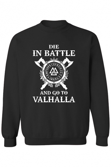 DIE IN BATTLE AND GO TO VALHALLA Letter Printed Long Sleeve  Graphic Sweatshirt