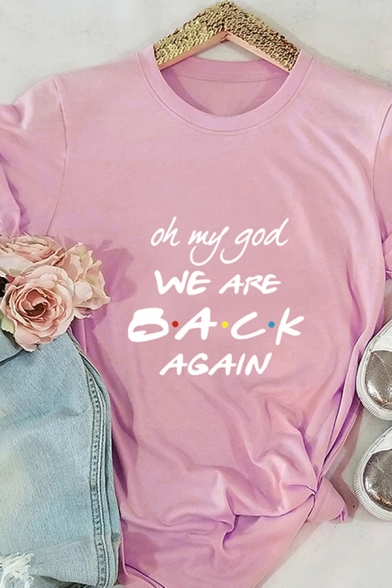 Basic Summer Rolled Short Sleeve Crew Neck Letter OH MY GOD WE ARE BACK AGAIN Fitted Tee Top for Girls