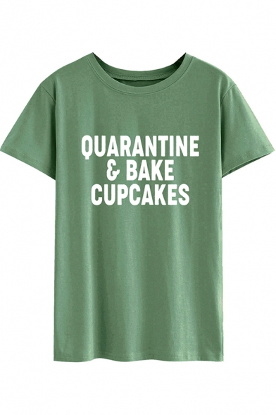 Leisure Ladies Short Sleeve Round Neck Letter QUARANTINE BAKE CUPCAKES Print Relaxed Fit T Shirt