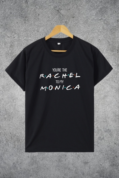 Chic Letter You're The Rachel to My Monica Print Short Sleeve Crew Neck Regular Tee for Ladies